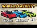 GTA 5 ONLINE : TYRANT VS TEZERACT VS X80 (WHICH IS FASTEST?)