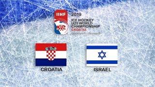 IIHF 2019 ICE HOCKEY U20 WORLD CHAMPIONSHIP - DIVISION II GROUP B - CROATIA vs ISRAEL