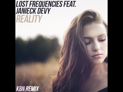 Lost Frequencies feat. Janieck Devy - Reality (KBN Remix) |  Free Download