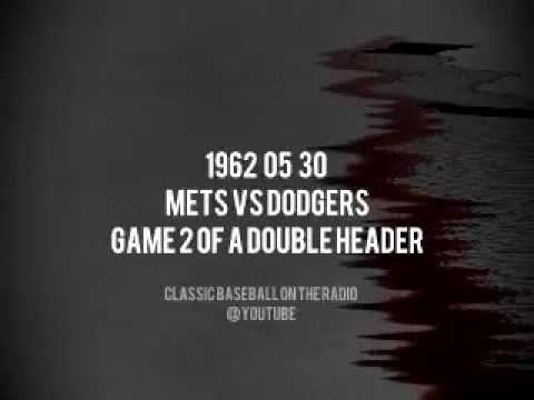 1962 05 30 New York Mets vs Dodgers Game 2 Of Double Header Radio OTR Bob Murphy