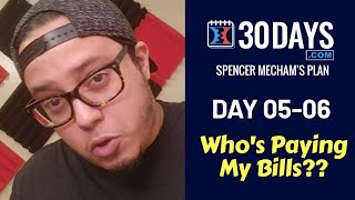 Who's Gonna Pay My Bills?? 💰👀 | Spencer Mecham 30days.com Challenge