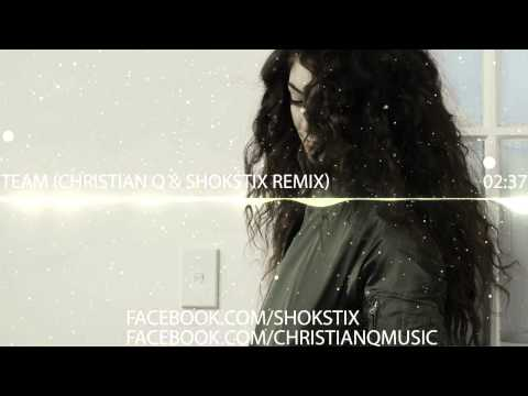Lorde- Team (Christian Q & Shokstix Remix)