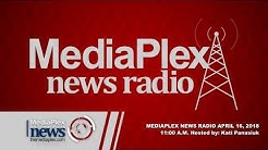 MediaPlex News Radio 11:00 A.M. Monday April 16, 2018