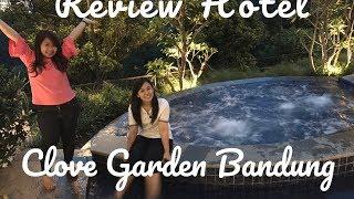 Review Hotel : Clove Garden Bandung