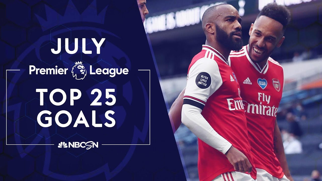 Download Top 25 goals from the Premier League in July 2020 | NBC Sports