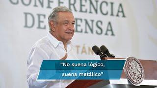 """El presidente López Obrador calificó como falso y que """"no suena lógico, suena metálico"""" el informe del Departamento de Energía de EU sobre su proyecto de reforma eléctrica"""