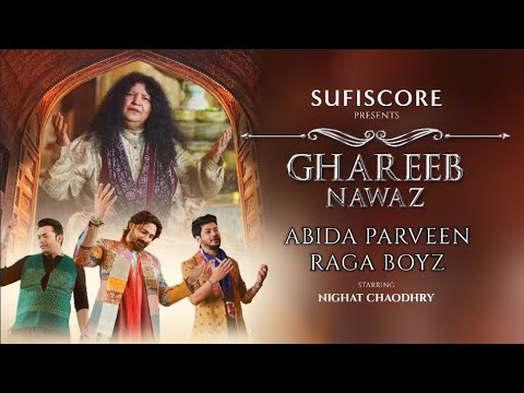 Ghareeb Nawaz |Abida Parveen, Raga Boyz | Nighat Chaodhry | Sufiscore | Sufi Song