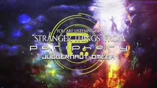 PERIPHERY - Stranger Things