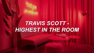 Travis Scott - HIGHEST IN THE ROOM ft. ROSALÍA, Lil Baby (REMIX) Lyrics.mp3