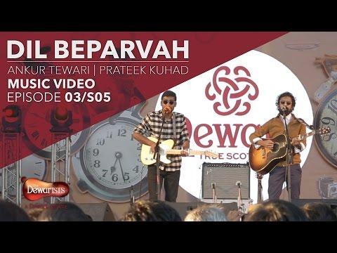 Dil Beparvah - Full Music Video ft. Ankur Tewari & Prateek Kuhad