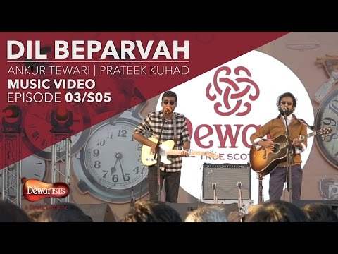 Mix - Dil Beparvah - Full Music Video ft. Ankur Tewari & Prateek Kuhad