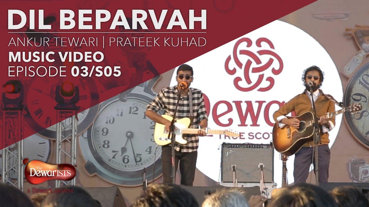 Download Dil Beparvah - Full Music Video ft. Ankur Tewari & Prateek Kuhad