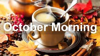 October Morning Jazz - Good Mood Jazz and Bossa Nova Music for Autumn Vibes