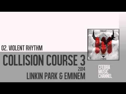 Collision Course 3 | 02. Violent Rhythm - LP & Eminem