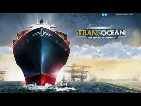 Trans Ocean: The Shipping Company Part 1