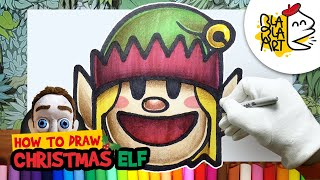 HOW TO DRAW A CHRISTMAS ELF | Best Christmas Drawing and Coloring for Kids | BLABLA ART