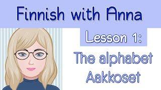 Learn Finnish! Lesson 1: The alphabet - Aakkoset