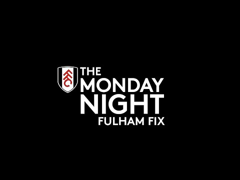 The Monday Night Fulham Fix: Episode 6
