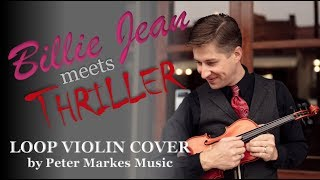 BILLIE JEAN + THRILLER  |  Loop Violin Cover by Peter Markes