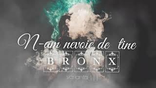 11. BR0NX - N.am nevoie de tine (Varianta 3)