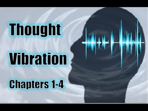Thought Vibration - The Law of Attraction in the Thought Wor