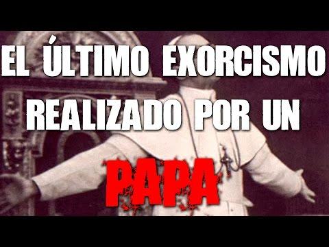 El último exorcismo realizado por un Papa