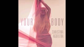 Christina Aguilera - Your Body (Explicit Remix Version)