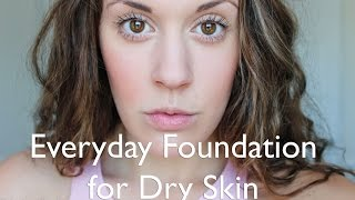 Everyday Foundation Routine for DRY SKIN