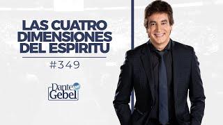 Dante Gebel #349 |  Las cuatro dimensiones del Espíritu