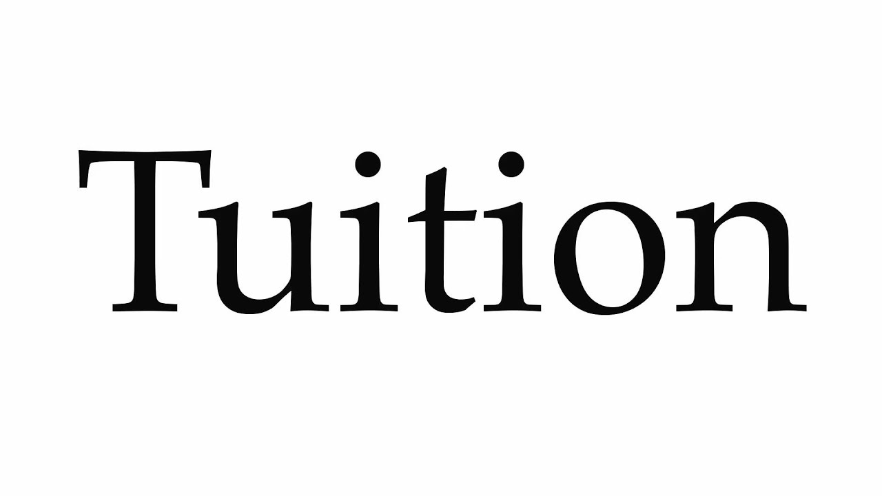 How to Pronounce Tuition