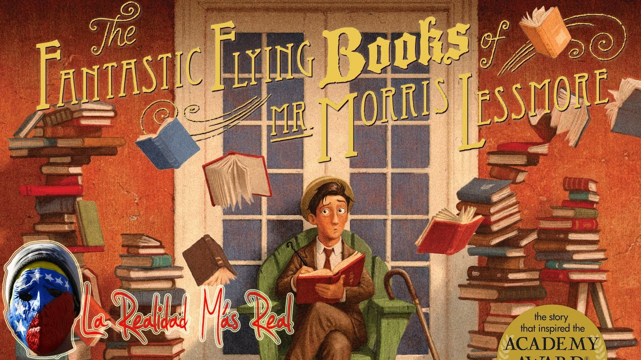 Los fantásticos libros voladores de Mr. Morris Lessmore