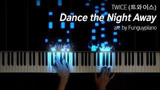 TWICE (트와이스) - Dance the Night Away (arr. by Funguypiano)