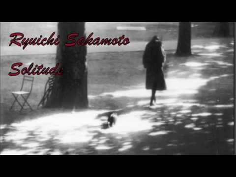 Solitude - Ryuichi Sakamoto
