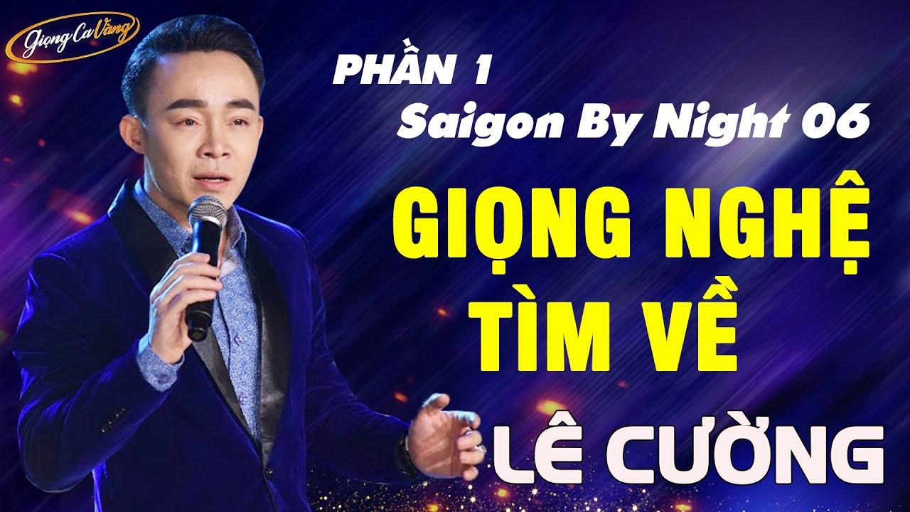 Phần 1 Saigon By Night 06 | Tình Ca Xứ Nghệ - Lê Cường | Giọng Ca Vàng