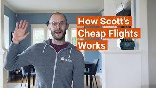 How Scott's Cheap Flights Works