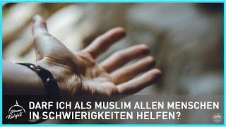 Darf ich als Muslim allen Menschen in Schwierigkeiten helfen?   Stimme des Kalifen