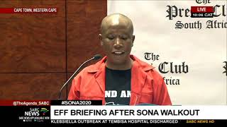 #SONA2020 | EFF briefing after SONA walkout