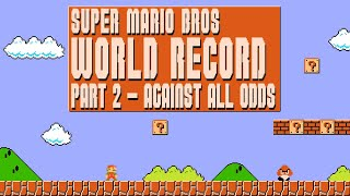 SUPER MARIO BROS RECORD - AGAINST ALL ODDS!!