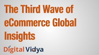 The Third Wave of eCommerce Global Insights
