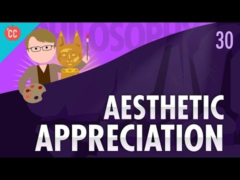 Aesthetic Appreciation: Crash Course Philosophy #30