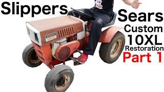 Slippers Sears Custom 10XL Restoration Part 1