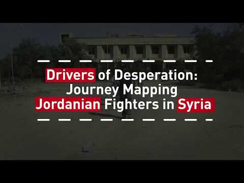 Mapping the Jihadist Journey: Why Do Jordanians Fight in Syria?