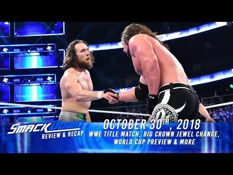 Smackdown Live Review (10/30/18): WWE Title Match, Big Crown Jewel Change, World Cup Preview & More
