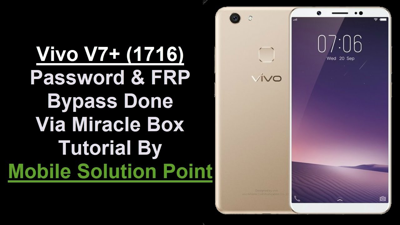 Vivo V7+ (1716) Password & FRP (Google Account) Lock Remove Done Via  Miracle Box (Android 7 1 2) by Mobile Solution Point