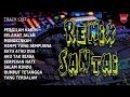 DJ REMIX SANTAI PERGILAHKASIH SELAMAT JALAN MUNGKINKAH DJ 2019 2020