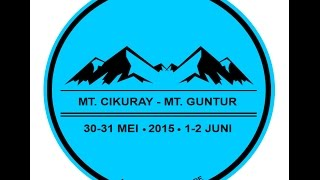 Pendakian Gunung Cikuray & Gunung Guntur