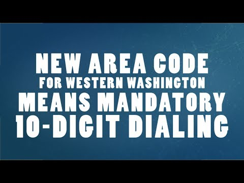 New area code for Western Washington means mandatory 10-digit dialing