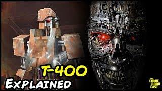 Terminator T-400 Explained