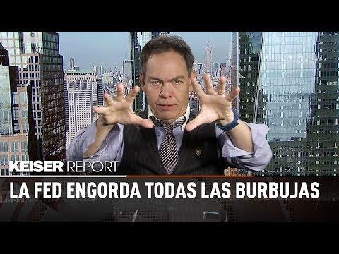 La Fed engorda todas las burbujas - Keiser Report en español (E1217)