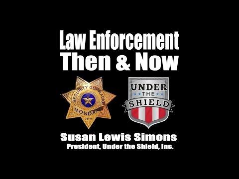 [230] Law Enforcement Then & Now with UnderTheShield.com & Susan Simons